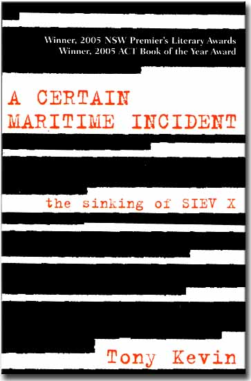 Tony Kevin, A Certain Maritime Incident - the sinking of SIEV X