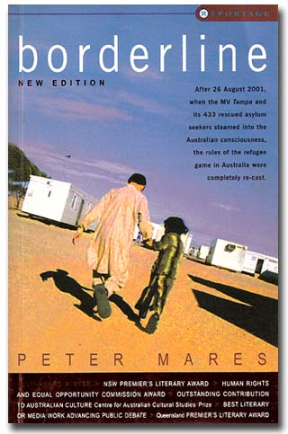 Peter Mares, Borderline: Australia's Treatment of Refugees and Asylum Seekers