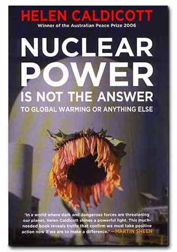 Nuclear Power is Not the Answer to Global Warming or Anything Else