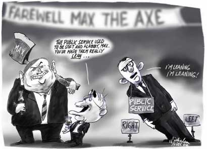 Max The Axe, who cleansed out the public service, resigned after 6 years of doing John Howard's Bidding