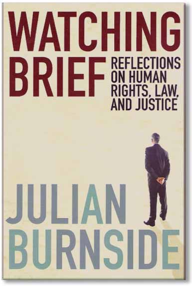 Julian Burnside's Watching Brief
