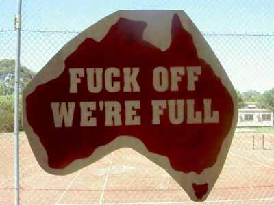 Australia is Full, f*ck Off, some people argue