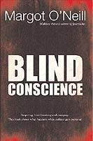 Margot O'Neill, Blind Conscience