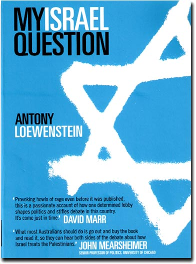 Antony Loewenstein's My Israel Question
